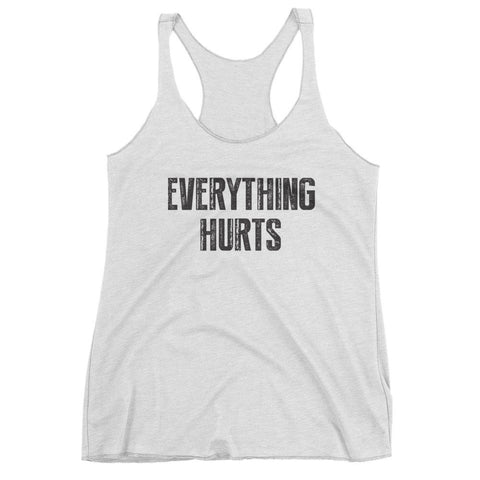 Everything Hurts Women's tank top