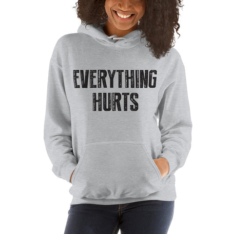 Everything Hurts Hooded Sweatshirt - Farina Bodywear