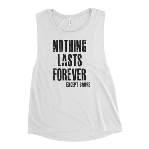 Ladies' Nothing Lasts Forever Except Barre Tank - Farina Bodywear