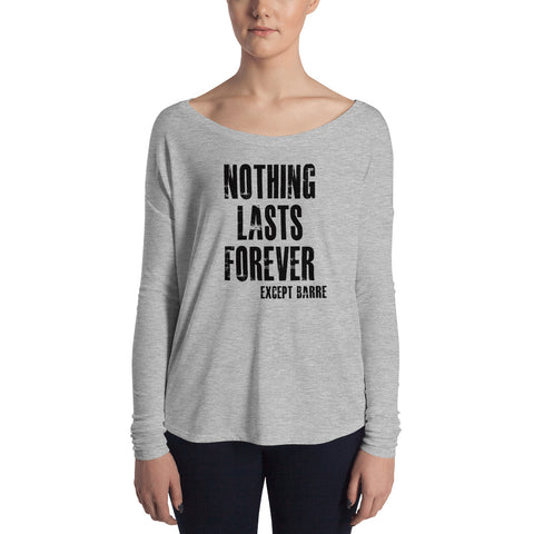Nothing Lasts Forever Except Barre Ladies' Long Sleeve Tee - Farina Bodywear