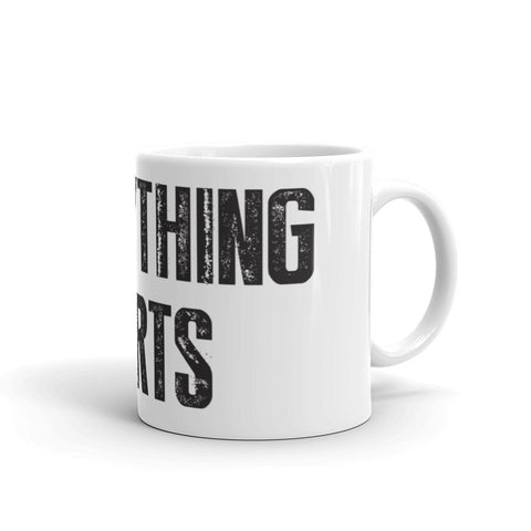 Everything Hurts Mug - Farina Bodywear