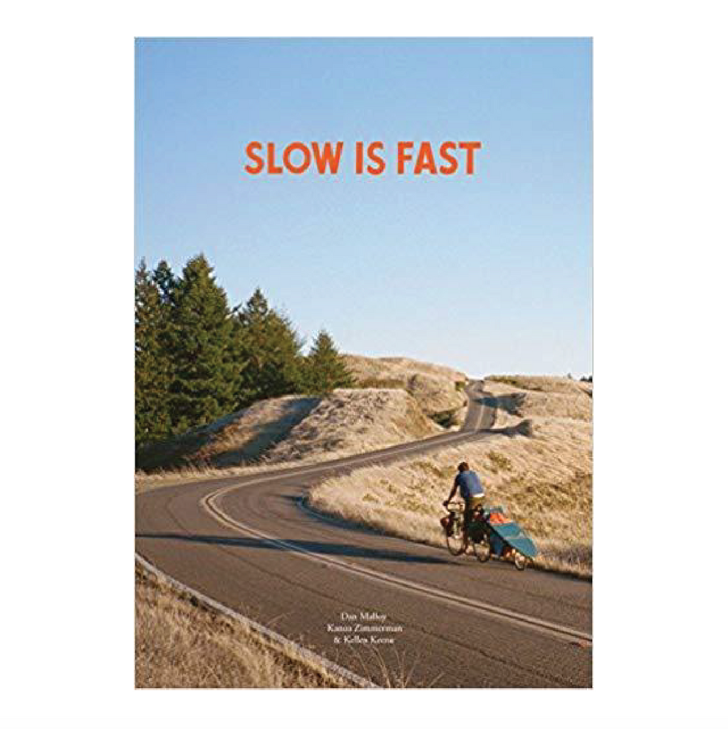 Slow Is Fast: On the Road At Home