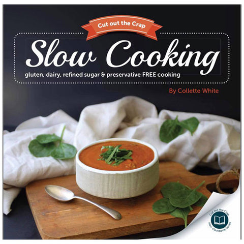 Cut Out the Crap – Slow Cooking Cookbook