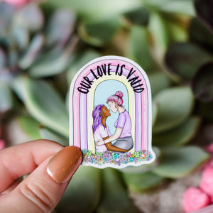 Our Love Is Valid Sticker