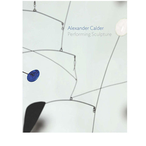 Alexander Calder: Performing Sculpt