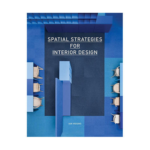 Spatial Strategies for Interior Designers