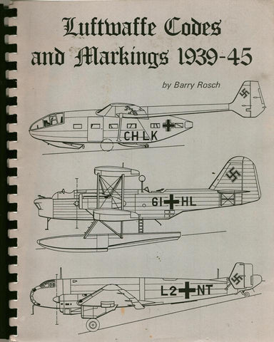 Luftwaffe Codes and Markings 1939-45 by Barry Rosch U1 N/A OEM