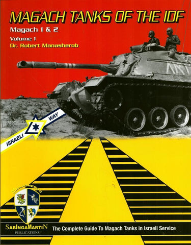 Magach 1 and 2 Tanks of IDF Vol.1 Complete Guide To Magach Tanks Sablnga Martin N/A Sablnga_Martin_Publications