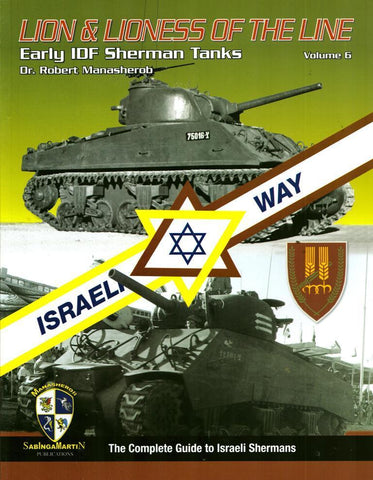 Israeli Way Lion & Lioness Line the First IDF Sherman Tanks Vol.6 Sablnga Martin N/A Sablnga_Martin_Publications