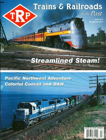 TRP Trains & Railroads of the Past 4th Quarter 2017 Issue #12 Magazine U N/A Trains