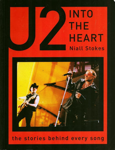 Into the Heart U2 The Stories Behind Every Song Series Thunder's Mouth Press U1 N/A Thunder's_Mouth_Press
