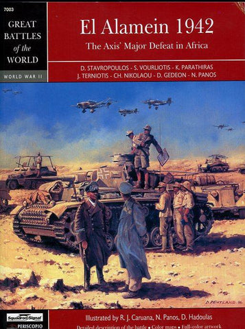 Greatest Battles of World El Alamein 1942 The Axis' Major Defeat In Africa #7003 N/A Squadron