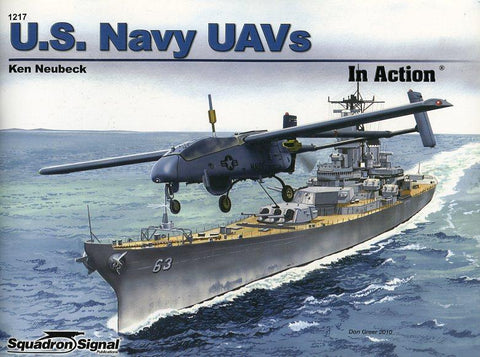 Squadron Signal Publication US Navy UAVs In Action by Ken Neubeck #1217 N/A Squadron Signal