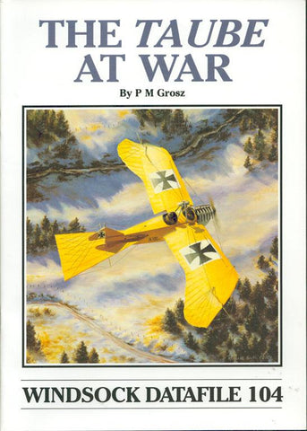 Windsock Datafile No.104 The Taube At War By PM Grosz Reference Book N/A Albatros Productions