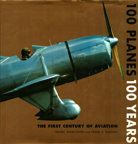 100 Planes 100 Years The First Century of Aviation by Fredric Winkowski Packages N/A 100_Planes_100_Years
