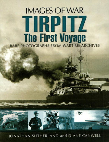 Images of War: Tirpitz: The First Voyage by Diane Canwell N/A Images