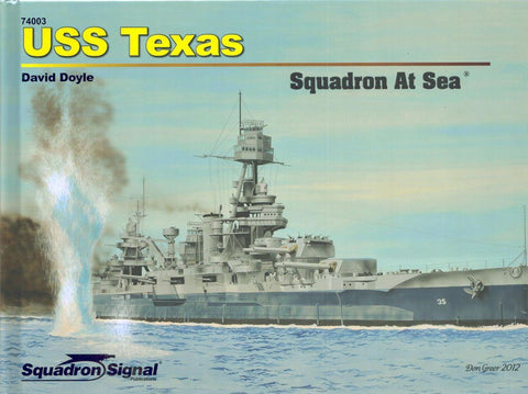 Squadron Signal USS Texas Squadron At Sea by David Doyle #74003 Hardcover Book N/A Squadron_Signal