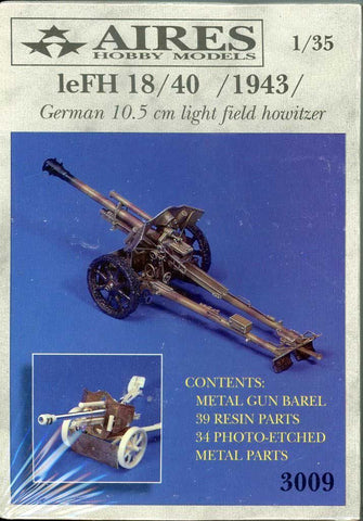 Aires 1:35 LeFH 18/40 1943 German 10.5cm Light Field Howitzer Model Kit #3009 N/A Aires