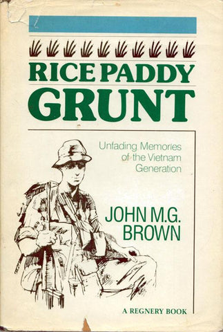 Rice Paddy Grunt by John M.G. Brown A Hardcover Book Regnery U3 N/A Rice Paddy