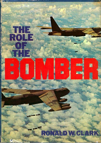 The Role of the Bomber by Ronald W. Clark Hardcover Book Crowell U3 N/A Bomber