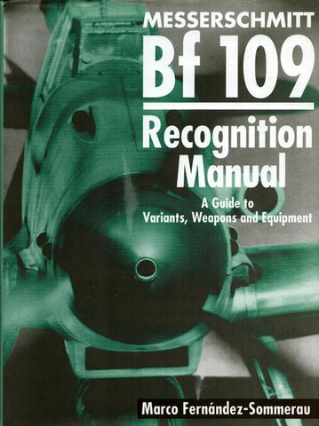 Messerschmitt Bf 109 Recognition Manual by Marco Fernandez Hardcover Classic U1 N/A Classic Publications