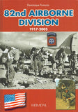 82nd Airborne Division 1917-2005 By Dominique Francois Hardcover Book Casemate N/A Heimdal