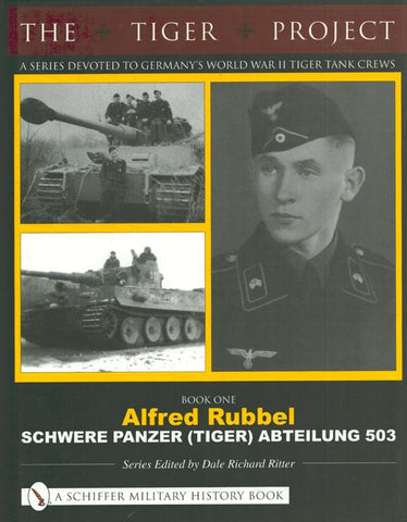 The Tiger Project Schwere Panzer by Alfred Rubbel Hardcover Schiffer N/A A_Schiffer_Military_History_Book