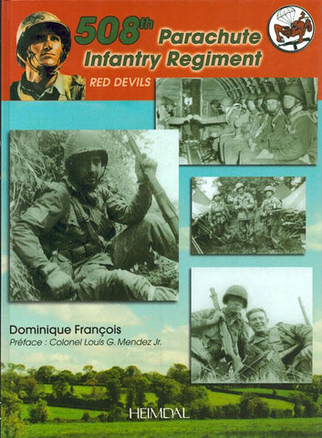 508th Parachute Infantry Regiment RedDevils Dominique Francois Hardcover Heimdal N/A Heimdal