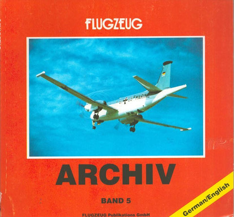 Flugzeug Archiv Band 5 By Manfred Griehl Flugzeug Publishing Reference Book U N/A Flugzeug_Publikations_GmbH