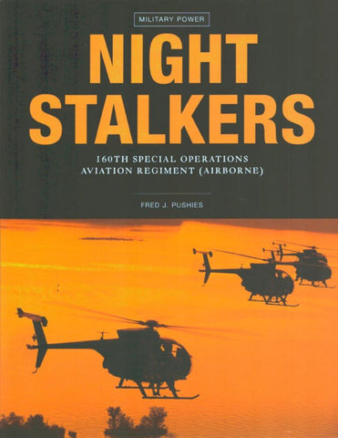 Night Stalkers 160th Special Operations Aviation by Fred J. Pushies Zenith Pr N/A Zenith_Press