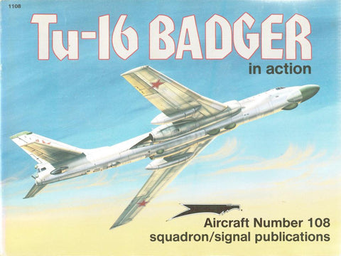 Squadron Signal Tu-16 Badger in Action Aircraft No.108 #1108 by Robert Bock N/A Squadron_Signal