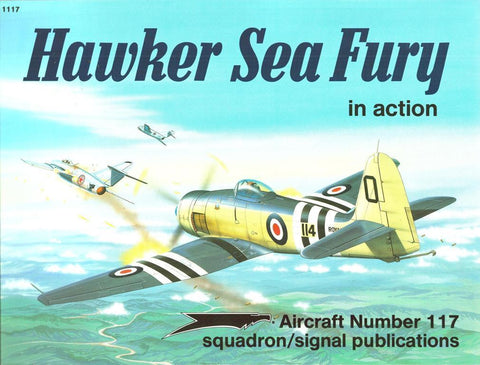 Squadron Signal Hawker Sea Fury in Action Aircraft No.117 #1117 by Ron Mackay N/A Squadron_Signal