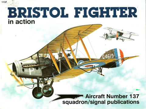 Squadron Signal Bristol Fighter in Action Aircraft No.137 #1137 Peter Cooksley N/A Squadron_Signal