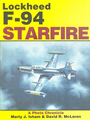 Lockheed F-94 Starfire A Photo Chronicle David R.McLaren Schiffer Publishing N/A Schiffer_Publishing