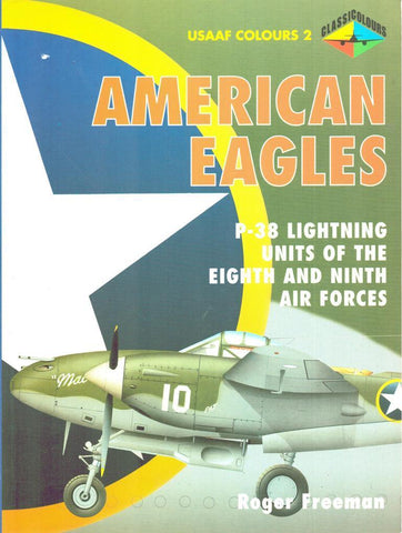 American Eagles USAAF Colours #2 P-38 Lightning Units of The Eighth Classic N/A Classic_Publications