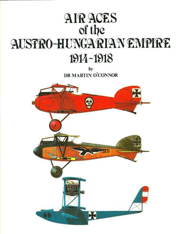 Air aces of the Austro-Hungarian Empire Hardcover Champlin Fighter Museum Press N/A Champlin_Fighter_Museum_Press