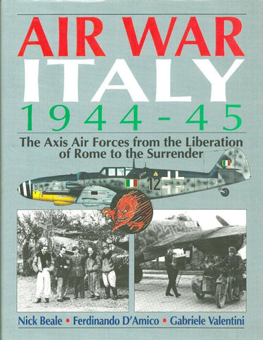 Air War Italy Axis Air Forces from Liberation Rome Surrender Hardcover Airlife N/A Airlife_Publishing