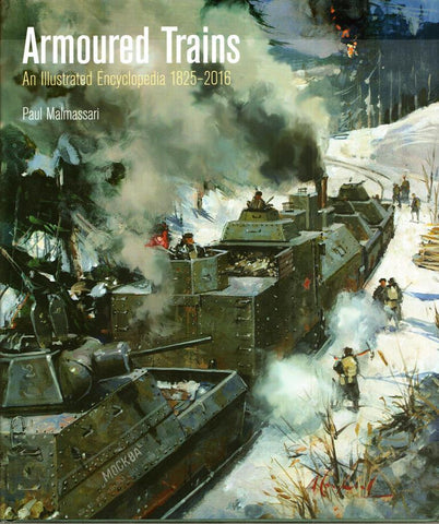 Armoured Trains: An Illustrated Encyclopedia Hardcover Naval Institute Press N/A Naval_Institute_Press