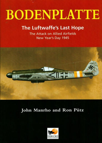 Bodenplatte The Luftwaffe's Last Hope Attack Allied Airfields Hardcover Hikoki N/A Hikoki_Publications