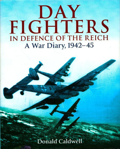 Day Fighters in Defence of Reich Way Diary 1942-45 Hardcover Frontline Books N/A Frontline_Books