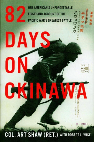 82 Days Okinawa One American Unforgettable Firsthand Hardcover William Morrow N/A William_Morrow