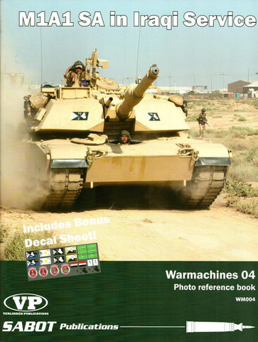 M1A1 SA in Iraqi Warmarchines #04 #WM004 w/ Bonus Decal Sheet Sabot Verlinden N/A Sabot_Publications_Verlinden