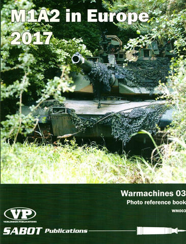 M1A2 in Europe 2017 Warmarchines #03 #WM003 Sabot Publications Verlinden N/A Sabot_Publications_Verlinden