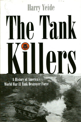 The Tank Killers History America WWII Tank Destroyer Force Hardcover Casemate N/A Casemate