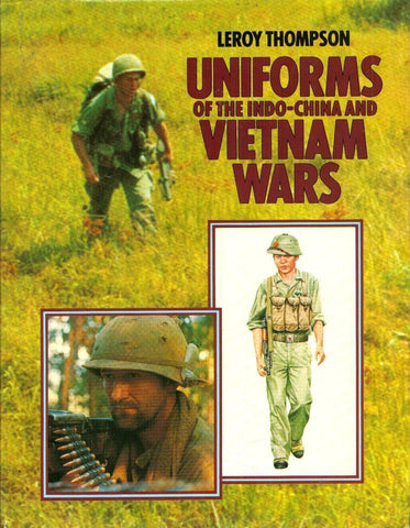 Uniforms of the Indo-China and Vietnam Wars Hardcover Leroy Thompson Blandford N/A Tankograd