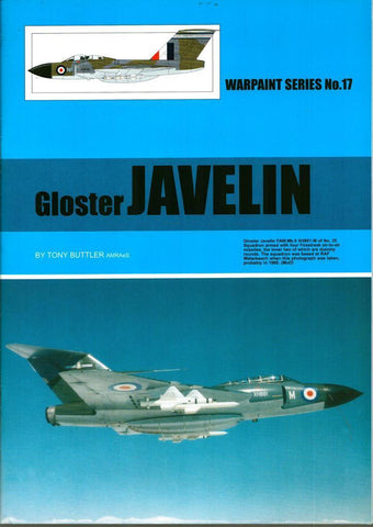 Warpaint Series No.17 : Gloster Javelin By Tony Buttler AMRAeS #WPT017 N/A Warpaint_Books