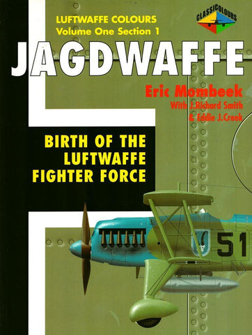 Jagdwaffe Vol.1 Section 1 Birth of the Luftwaffe Fighter Force Luftwaffe Classic N/A Classic_Publications