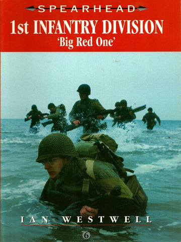 1st Infantry Division: Big Red One Spearhead Series #6 by Ian Westwell Ian Allan N/A Ian_Allan