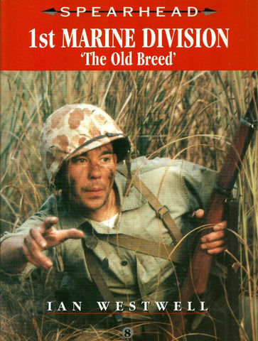 1st Marine Division: The Old Breed Spearhead Series #8 by Ian Westwell Ian Allan N/A Ian_Allan