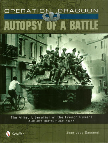 Operation Dragoon Autopsy of a Battle The Allied Liberation Hardcover Schiffer N/A Schiffer_Military_History